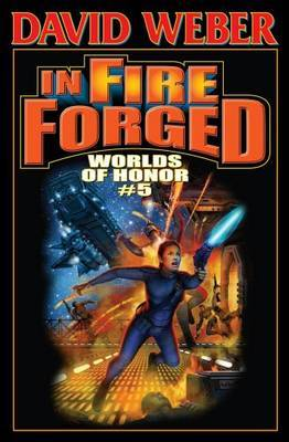 In Fire Forged: v. 5: Worlds of Honor