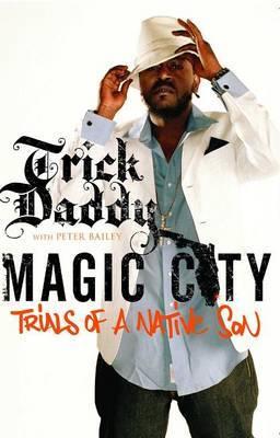 Magic City: Trials of a Native Son