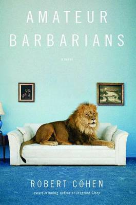 Amateur Barbarians: A Novel