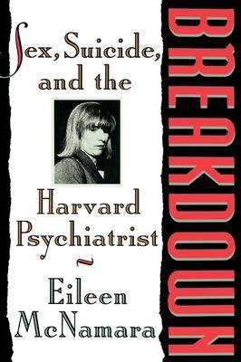 Breakdown: Sex, Suicide and the Harvard Psychiatri
