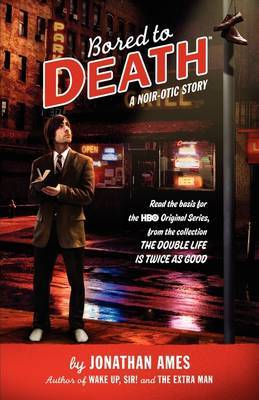 Bored To Death: A Noir-otic Story