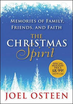 The Christmas Spirit: Memories of Family, Friends, and Faith