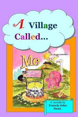 A Village Called Me