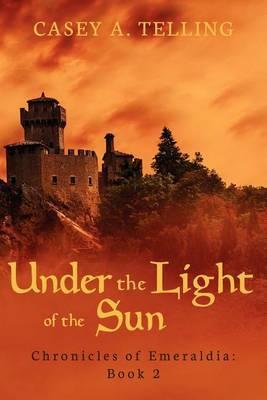 Under the Light of the Sun: Chronicles of Emeraldia