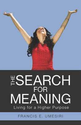 The Search for Meaning: Living for a Higher Purpose