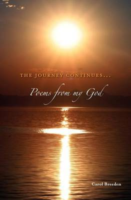 The Journey Continues: Poems from My God, Book 4