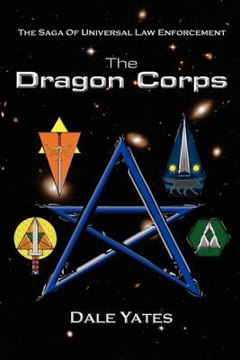 The Dragon Corps: The Saga of Universal Law Enforcement