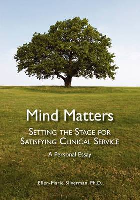 Mind Matters: Setting the Stage for Satisfying Clinical Service. a Personal Essay.