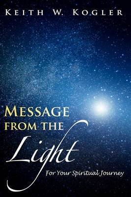 Message from the Light: For Your Spiritual Journey