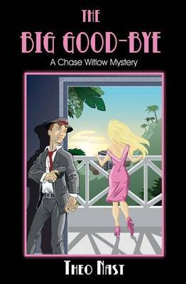 The Big Good-Bye: A Chase Witlow Mystery