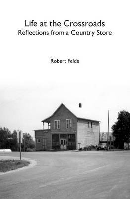 Life at the Crossroads: Reflections from a Country Store