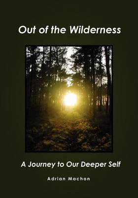 Out of the Wilderness: A Journey to Our Deeper Self
