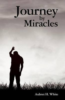 Journey by Miracles: A Trilogy