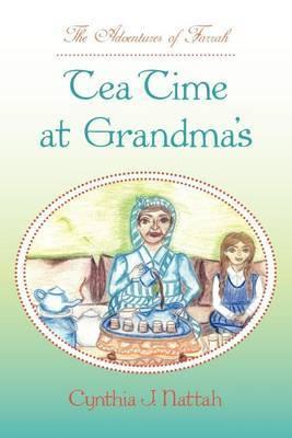 The Adventures of Farrah: Tea Time at Grandma's