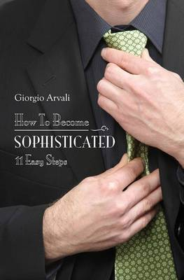 How to Become Sophisticated: 11 Easy Steps