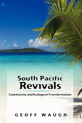 South Pacific Revivals: Community and Ecological Transformation