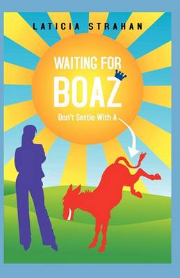 Waiting for Boaz Don't Settle with A...