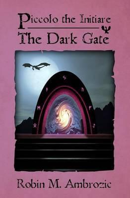 Piccolo the Initiare: The Dark Gate