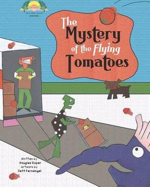 The Mystery of the Flying Tomatoes: The Fern Valley Friends Present...
