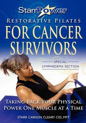 Starrpower Restorative Pilates for Cancer Survivors: Taking Back Your Physical Power One Muscle at a Time!