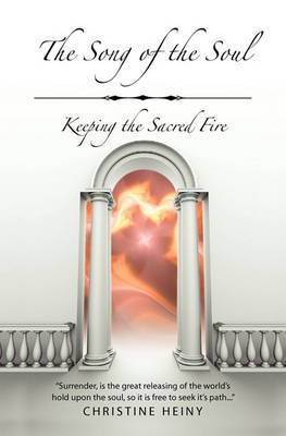 The Song of the Soul: Keeping the Sacred Fire