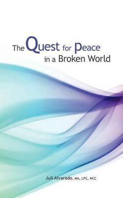 The Quest for Peace in a Broken World: A 100 Day Journey