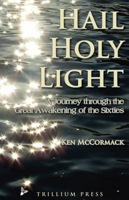 Hail, Holy Light: A Journey Through the Great Awakening of the Sixties