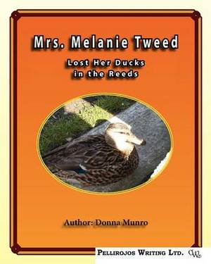 Mrs. Melanie Tweeds Lost Her Ducks in the Reeds