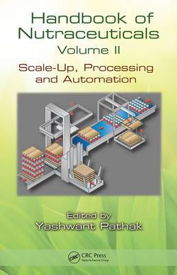 Handbook of Nutraceuticals: Scale-Up, Processing and Automation: Volume II