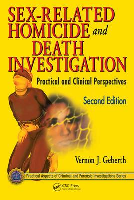 Sex-Related Homicide and Death Investigation: Practical and Clinical Perspectives