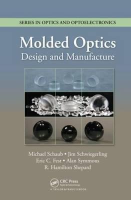Molded Optics: Design and Manufacture
