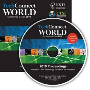 TechConnect World 2010 Proceedings: Nanotech, Clean Technology, Microtech, Bio Nanotech Proceedings: 2010: v. 1-3