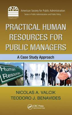 Practical Human Resources for Public Managers: A Case Study Approach