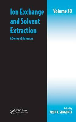 Ion Exchange and Solvent Extraction: A Series of Advances: Volume 20