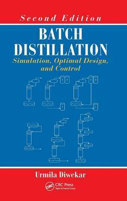 Batch Distillation: Simulation, Optimal Design, and Control