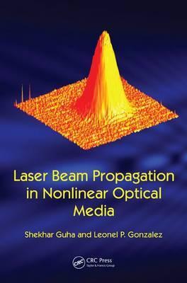 Laser Beam Propagation in Nonlinear Optical Media