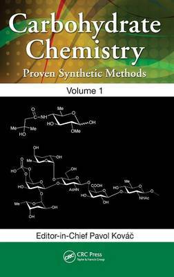 Carbohydrate Chemistry: Proven Synthetic Methods: v. 1