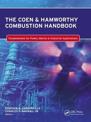 The Coen & Hamworthy Combustion Handbook: Fundamentals for Power, Marine & Industrial Applications