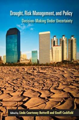 Drought, Risk Management, and Policy: Decision-Making Under Uncertainty