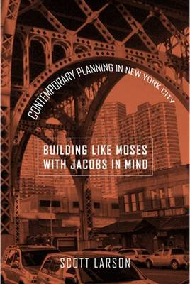 Building Like Moses with Jacobs in Mind : Contemporary Planning in New York City
