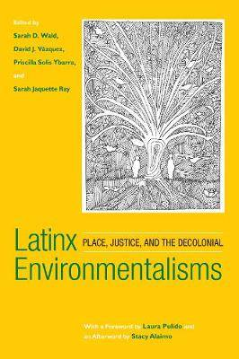 Latinx Environmentalisms: Place, Justice, and the Decolonial