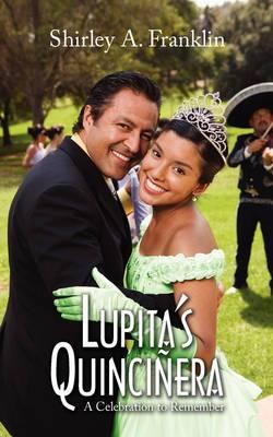 Lupita's Quincinera: A Celebration to Remember