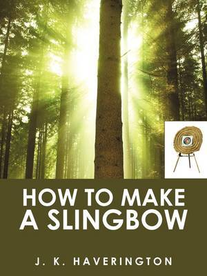 How to Make a Slingbow