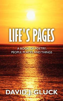 Life's Pages: A Book of Poetry; People, Places, and Things