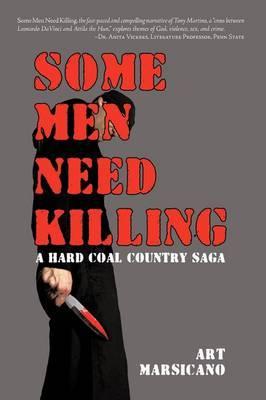 Some Men Need Killing: A Hard Coal Country Saga