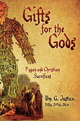 Gifts for the Gods: Pagan and Christian Sacrifices