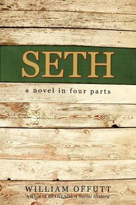 Seth: A Novel in Four Parts