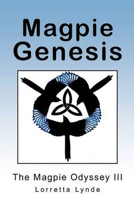 Magpie Genesis: The Magpie Odyssey III