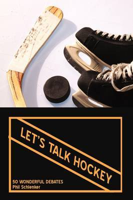 Let's Talk Hockey: 50 Wonderful Debates