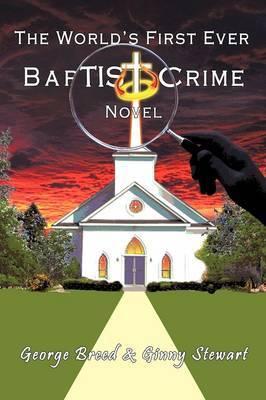 The World's First Ever Baptist Crime Novel